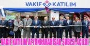 VAKIF KATILIM AFYONKARAHİSAR ŞUBESİ AÇILDI