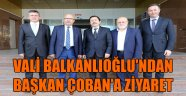 VALİ BALKANLIOĞLU'NDAN BAŞKAN ÇOBAN'A ZİYARET