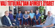 VALİ TUTULMAZ'DAN AFİMED'E ZİYARET