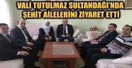 VALİ TUTULMAZ, SULTANDAĞI'NDA ŞEHİT AİLELERİNİ ZİYARET ETTİ
