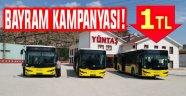 YÜNTAŞ OTOBÜSLERİ BAYRAMDA SADECE 1 TL!..