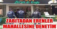 ZABITADAN ERENLER MAHALLESİNE DENETİM