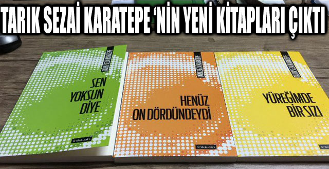 TARIK SEZAİ KARATEPE 'NİN YENİ KİTAPLARI ÇIKTI