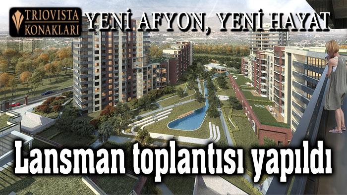 TRIOVISTA... YENİ AFYON, YENİ HAYAT... LANSMAN TOPLANTISI YAPILDI