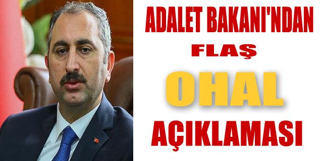 ADALET BAKANI'NDAN FLAŞ OHAL AÇIKLAMASI