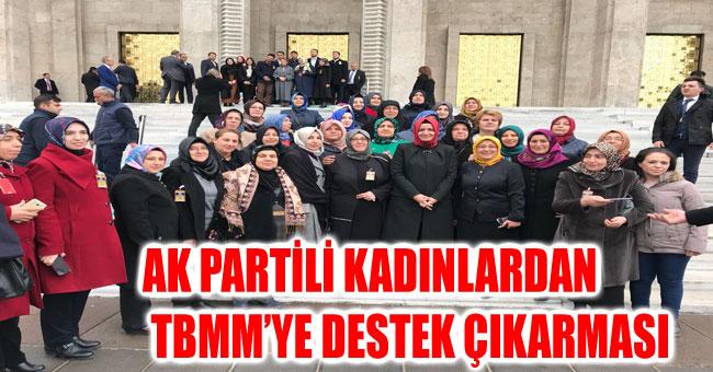 AK PARTİLİ KADINLARDAN TBMM'YE DESTEK ÇIKARMASI