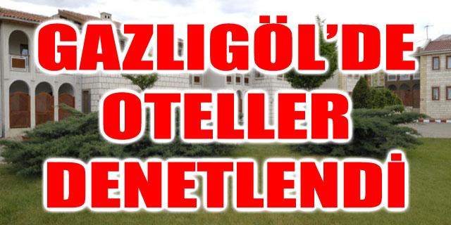 GAZLIGÖL'DE OTELLER DENETLENDİ
