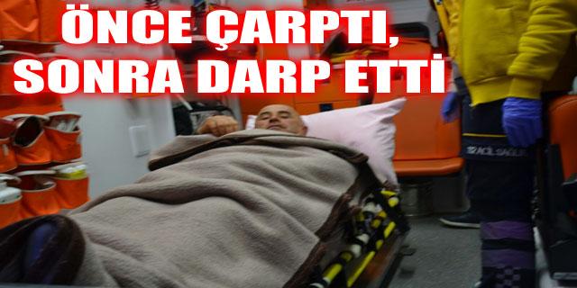 ÖNCE ÇARPTI, SONRA DARP ETTİ