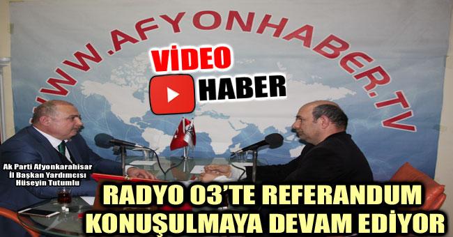 RADYO 03'TE REFERANDUM KONUŞULMAYA DEVAM EDİYOR