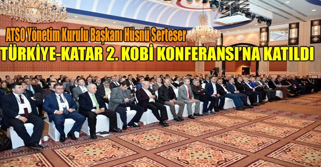 SERTESER, TÜRKİYE-KATAR 2. KOBİ KONFERANSI'NA KATILDI
