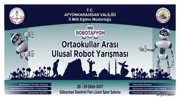 ÜLKE GENELİNDEN ROBOT MERAKLISI ÖĞRENCİLER AFYON'DA YARIŞACAK