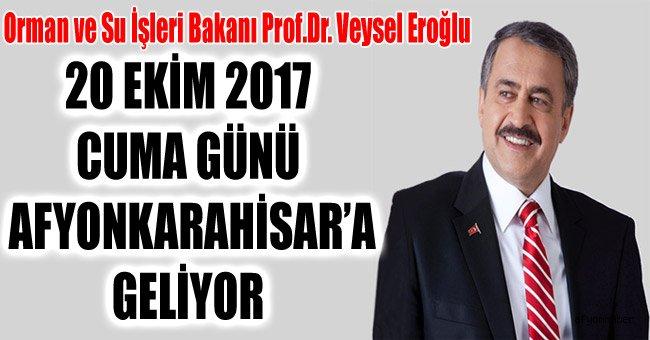 VEYSEL EROĞLU CUMA GÜNÜ AFYONKARAHİSAR'A GELİYOR