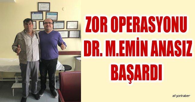 ZOR OPERASYONU DR. M.EMİN ANASIZ BAŞARDI