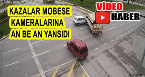 AFYON'DAKİ KAZALAR MOBESE'DE!..